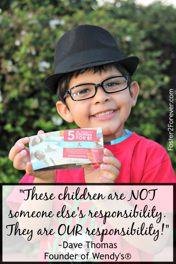 These children are NOT someone elses responsibility. Love this quote by Dave Thomas of Wendys.