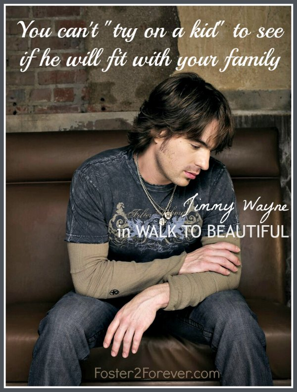 You can't try on a kid. Jimmy Wayne #quote #fostercare #adoption
