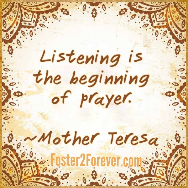 Listening is the beginning of prayer. Mother Teresa quote
