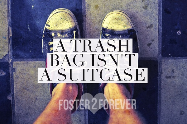 A foster child has to stuff all their belongings into a trash bag. Help kids in foster care.