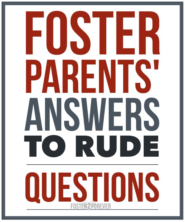 Great answers for foster parents to use when asked intrusive questions