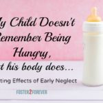 My Child Doesn't Remember the Neglect as an Infant, But His Body Does
